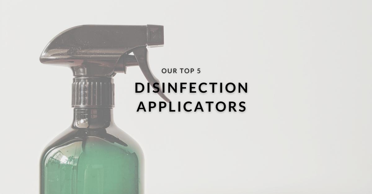 Top 5 Disinfection Applicators
